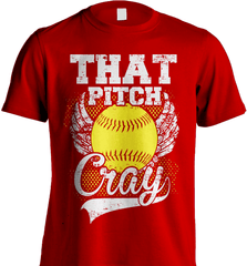 Softball Mom Shirt - That Pitch Cray - Shirt Loft - 7