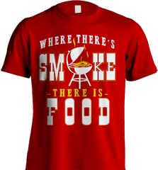 BBQ Shirt - Where There Is Smoke, There Is Food - Shirt Loft - 7