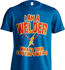 Welder Shirt - I Am A Welder. What's Your Superpower? - Shirt Loft - 8