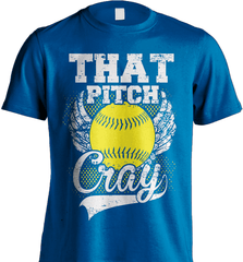 Softball Mom Shirt - That Pitch Cray - Shirt Loft - 8
