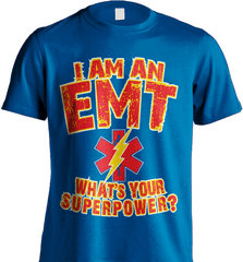 EMT Shirt - I Am An EMT. What's Your Superpower? - Shirt Loft - 8