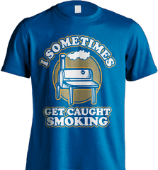 BBQ Shirt - I Sometimes Get Caught Smoking - Shirt Loft - 8