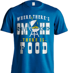 BBQ Shirt - Where There Is Smoke, There Is Food - Shirt Loft - 8