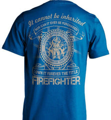 Firefighter Shirt - It Cannot Be Inherited - Shirt Loft - 8
