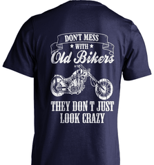 Biker Shirt - Don't Mess With Old Bikers They Don't Just Look Crazy - Shirt Loft - 7