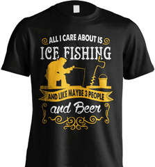 Ice Fishing Shirt - All I Care About Is Ice Fishing - Shirt Loft - 2