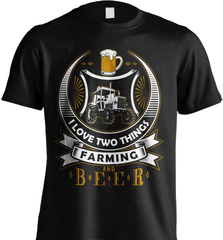 Farmer Shirt - I love Two Things, Farming And Beer - Shirt Loft - 2
