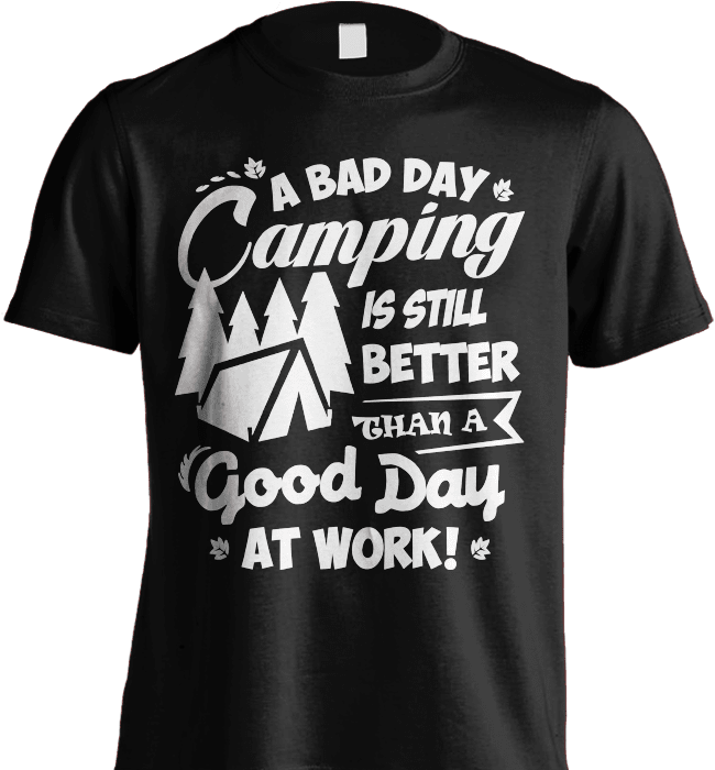 Camping Shirt - A Bad Day Camping Is Better Then A Good Day Working - Shirt Loft - 2