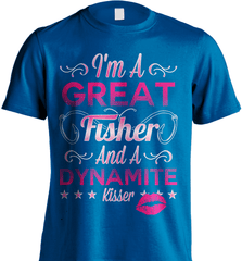 Fishing Shirt - I Am A Great Fisher And A Dynamite Kisser - Shirt Loft - 6