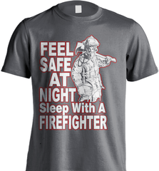 Firefighter Shirt - Feel Safe At Night. Sleep With A Firefighter - Shirt Loft - 6