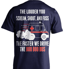 EMT Shirt - The Louder You Scream, Shout and Fuss...The Faster We Drive The Boo Boo Bus - Shirt Loft - 6