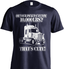 Trucker Shirt - Oh Your Pickup Can Tow 10.000 LBS? That's Cute - Shirt Loft - 6
