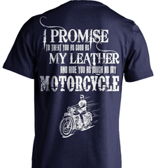 Biker Shirt - I Promise To Treat You As Good As My Leather And Ride You As Much as My Motorcycle - Shirt Loft - 6