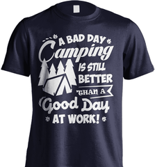 Camping Shirt - A Bad Day Camping Is Better Then A Good Day Working - Shirt Loft - 6