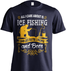 Ice Fishing Shirt - All I Care About Is Ice Fishing - Shirt Loft - 6