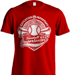 Baseball Mom Shirt - Education Is Important But Baseball Is Importanter - Shirt Loft - 7