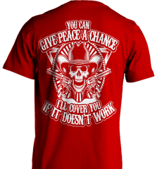 Gun Shirt - You Can Give Peace A Chance. I Will Cover You If It Doesn't Work - Shirt Loft - 7