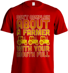 Farmer Shirt - Don't Complain About A Farmer With Your Mouth Full - Shirt Loft - 8