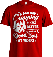 Camping Shirt - A Bad Day Camping Is Better Then A Good Day Working - Shirt Loft - 7