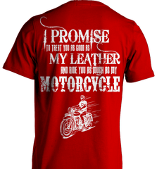 Biker Shirt - I Promise To Treat You As Good As My Leather And Ride You As Much as My Motorcycle - Shirt Loft - 7