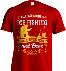 Ice Fishing Shirt - All I Care About Is Ice Fishing - Shirt Loft - 7