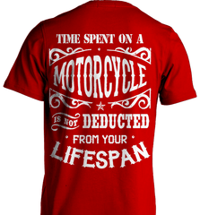 Biker Shirt - Time Spent On A Motorcycle Is Not Deducted From Your Lifespan - Shirt Loft - 7