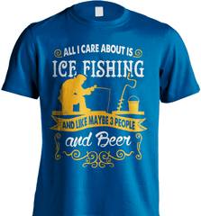 Ice Fishing Shirt - All I Care About Is Ice Fishing - Shirt Loft - 8