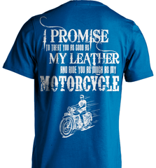 Biker Shirt - I Promise To Treat You As Good As My Leather And Ride You As Much as My Motorcycle - Shirt Loft - 8