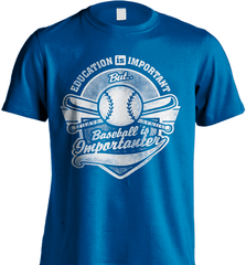 Baseball Mom Shirt - Education Is Important But Baseball Is Importanter - Shirt Loft - 8