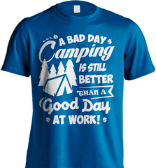 Camping Shirt - A Bad Day Camping Is Better Then A Good Day Working - Shirt Loft - 8