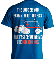 EMT Shirt - The Louder You Scream, Shout and Fuss...The Faster We Drive The Boo Boo Bus - Shirt Loft - 7