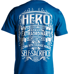 Firefighter Shirt - Hero: An Ordinary Person Facing Extraordinary Circumstances And Acting With Courage, Honor And Self-Sacrifice - Shirt Loft - 8