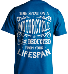 Biker Shirt - Time Spent On A Motorcycle Is Not Deducted From Your Lifespan - Shirt Loft - 8