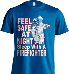 Firefighter Shirt - Feel Safe At Night. Sleep With A Firefighter - Shirt Loft - 8