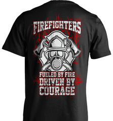 Firefighter Shirt - Firefighters: Fueled By Fire, Driven By Courage - Shirt Loft - 2