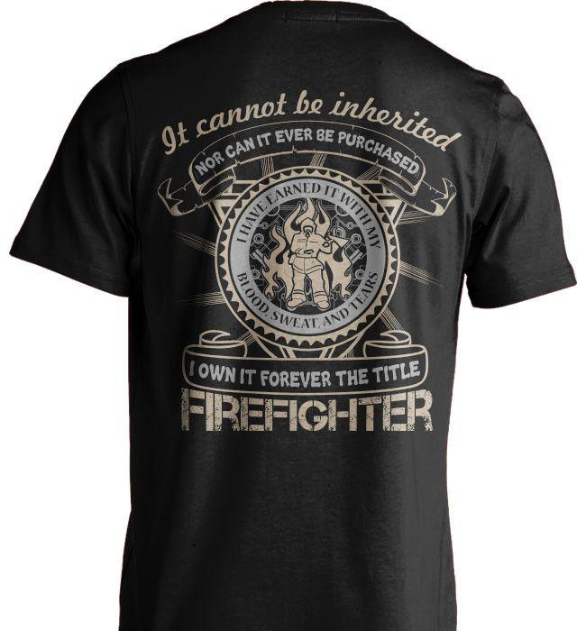 Firefighter Shirt - It Cannot Be Inherited - Shirt Loft - 2