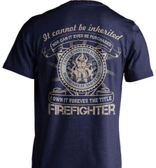 Firefighter Shirt - It Cannot Be Inherited - Shirt Loft - 6