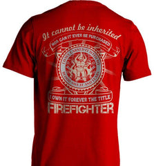 Firefighter Shirt - It Cannot Be Inherited - Shirt Loft - 7