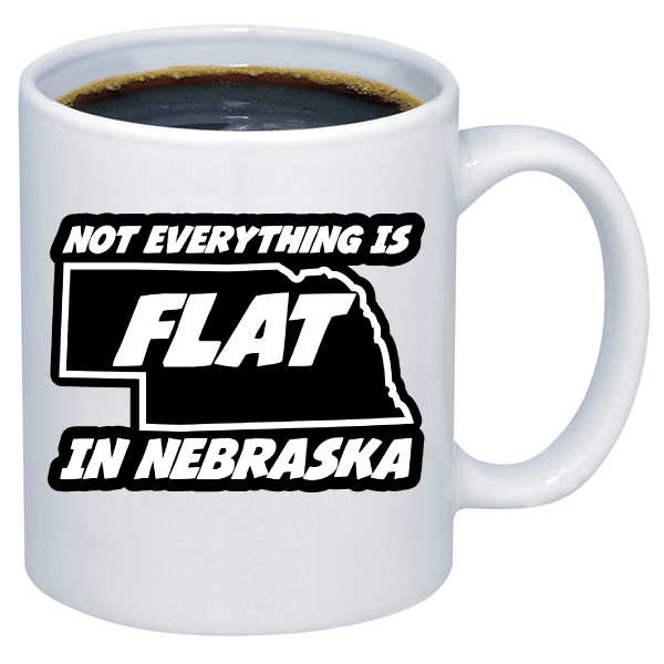 Free Nebraska Mug - Not Everything Is Flat - Shirt Loft