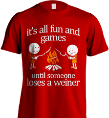 Camping Shirt - It Is All Fun And Games Until Someone Loses A Wiener - Shirt Loft - 7