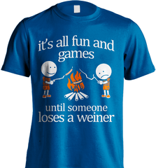 Camping Shirt - It Is All Fun And Games Until Someone Loses A Wiener - Shirt Loft - 8