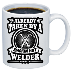 Free Welder Mug - Already Taken By A Smokin Hot Welder - Shirt Loft - 1