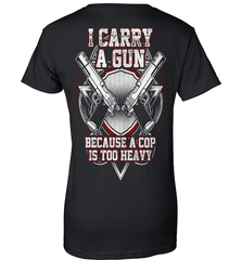 Gun Shirt - I Carry A Gun Because A Cop Is Too Heavy - Shirt Loft - 9