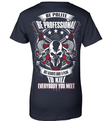 Gun Shirt - Be Polite, Be Professional But Always Have A Plan To Kill Everybody You Meet - Shirt Loft - 11