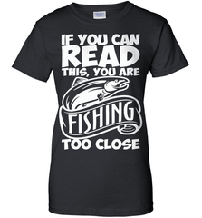 Fishing Shirt - If You Can Read This, You Are Fishing Too Close - Shirt Loft - 9