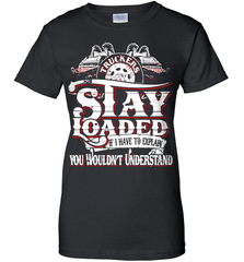 Trucker Shirt - Truckers Stay Loaded. If I Have To Explain You Wouldn't Understand - Shirt Loft - 9