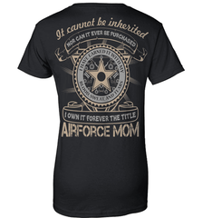 Air Force Mom Shirt - It Cannot Be Inherited - Shirt Loft - 9