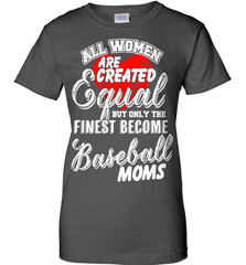 Baseball Mom Shirt - All Women Are Created Equal But Only The Finest Become Baseball Moms - Shirt Loft - 10