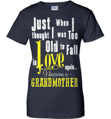 Grandma Shirt - Just When I Thought I Was Too Old To Fall In Love Again... I Became A Grandmother - Shirt Loft - 10