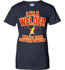Welder Shirt - I Am A Welder. What's Your Superpower? - Shirt Loft - 11